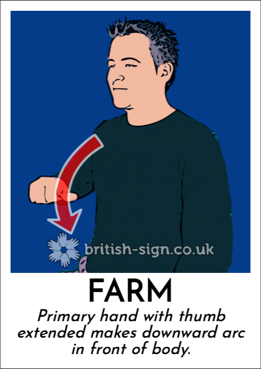 Farm: Primary hand with thumb extended makes downward arc in front of body.