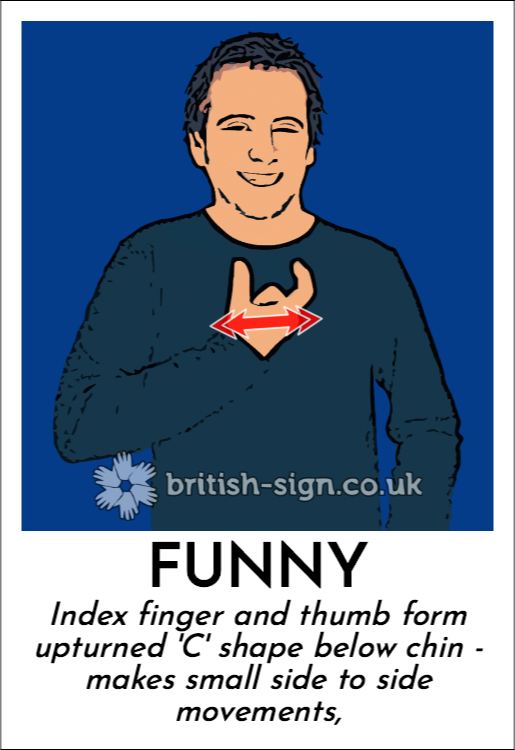 Funny: Index finger and thumb form upturned 'C' shape below chin - makes small side to side movements,