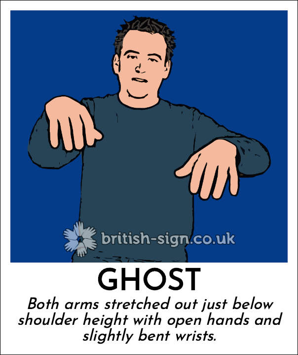 Ghost: Both arms stretched out just below shoulder height with open hands and slightly bent wrists.