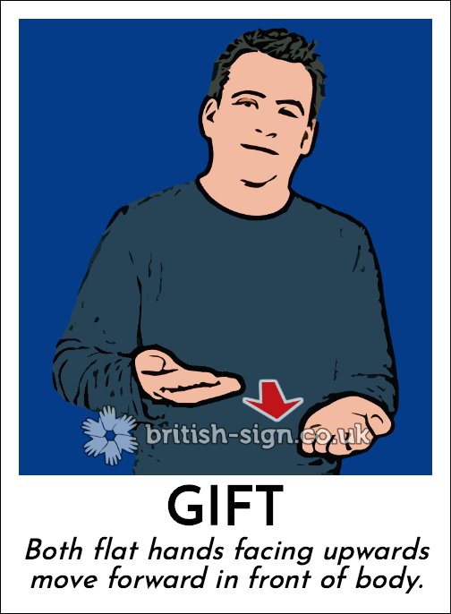 Gift: Both flat hands facing upwards move forward in front of body.