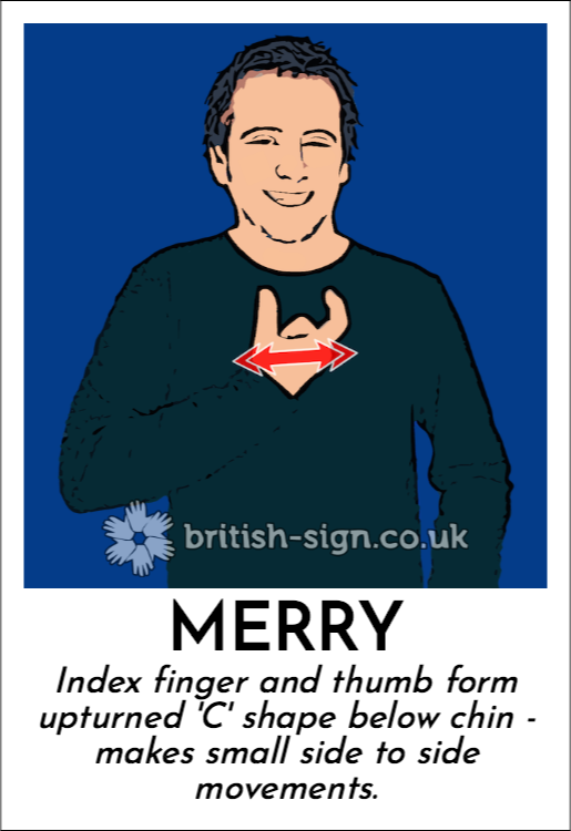 Merry: Index finger and thumb form upturned 'C' shape below chin - makes small side to side movements.