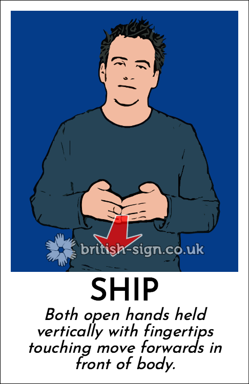 Ship: Both open hands held vertically with fingertips touching move forwards in front of body.