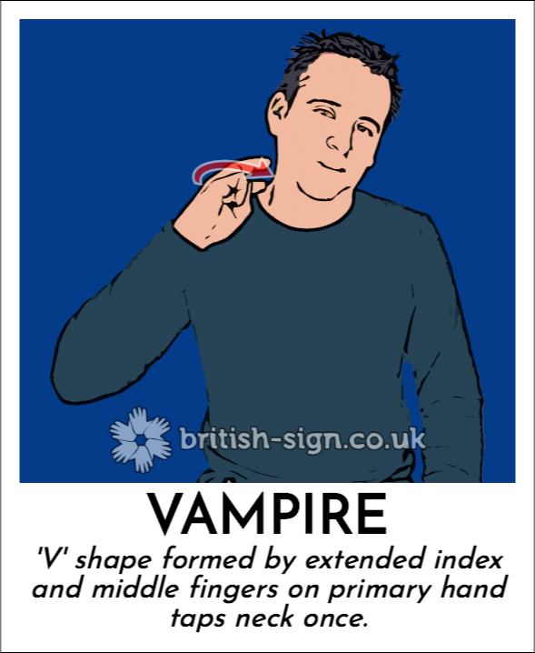 Vampire: 'V' shape formed by extended index and middle fingers on primary hand taps neck once.