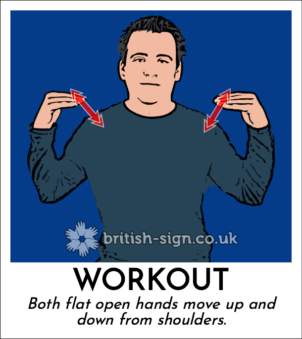 Workout: Both flat open hands move up and down from shoulders.